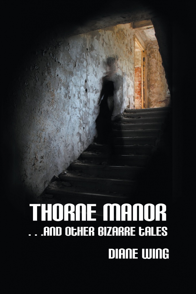 Thorne Manor... and other bizarre tales