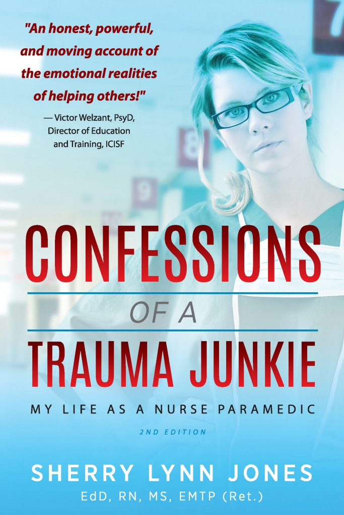 Confessions of a Trauma Junkie, 2nd Ed.
