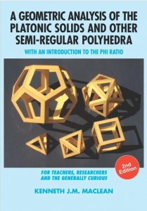 A Geometric Analysis of the Platonic Solids and Other Semi-Regular Polyhedra: With an Introduction to the Phi Ratio, 2nd Edition